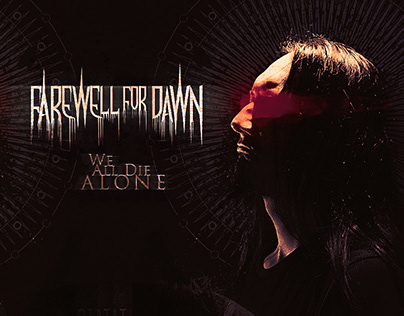 FAREWELL FOR DAWN - We All Die Alone