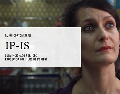 Guión cortometraje IP-IS (Subvencionado por ICEC)