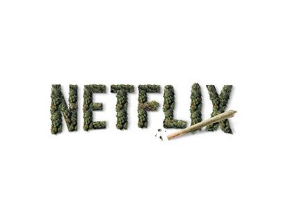Netflix & Pot