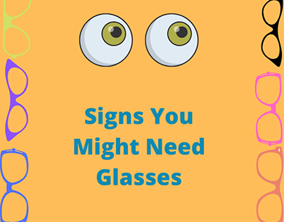 Signs You Might Need Glasses | Nabil Adam