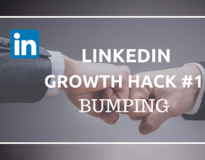 Linkedin Growth Hack: Bumping