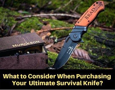 When Purchasing Your Ultimate Survival Knife