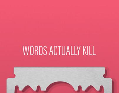WORDS ACTUALLY KILL - Anti-Bullying