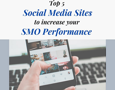 Top 5 Social Media Sites to Increase SMO Performance