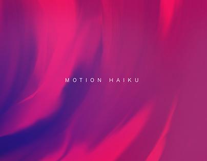 MOTION HAIKU