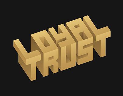 Loyal & Trust // Typographic Experiment