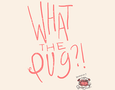 Brand - What the Pug?!