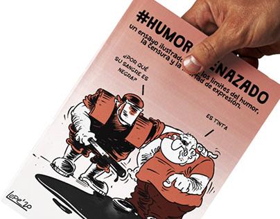 #HUMORAMENAZADO | Ensayo ilustrado