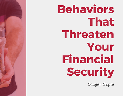 Behaviors That Threaten Your Financial Security