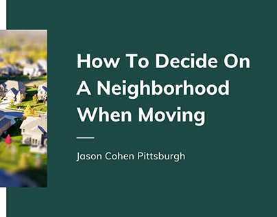 How To Decide On A Neighborhood When Moving