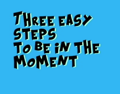 three steps to be in the moment