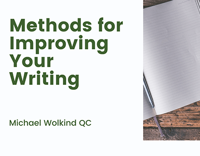 Methods for Improving Your Writing | Michael Wolkind QC
