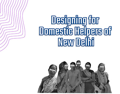 Designing for Domestic Helpers of New Delhi