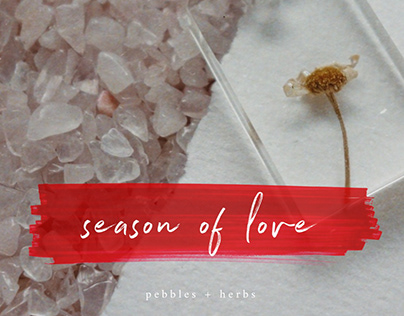Season of Love 2021 | Pebbles + Herbs