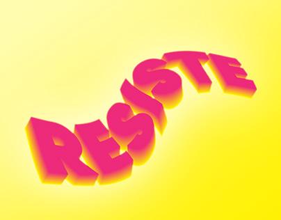 RESISTE. INSISTE. PERSISTE