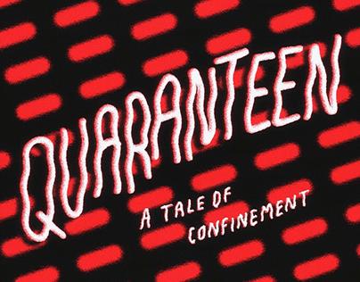 Quaranteen - A Tale Of Confinement