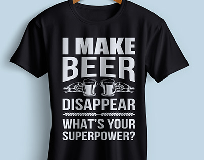 I Make Beer Disappear T-Shirt Design