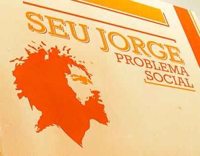 Projeto Acadêmico - Novo CD Seu Jorge | Problema Social