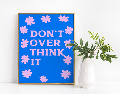 Dont Over think it