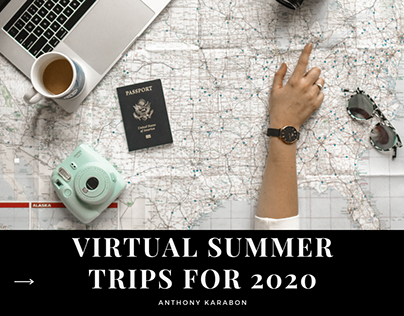 Virtual Summer Trips for 2020