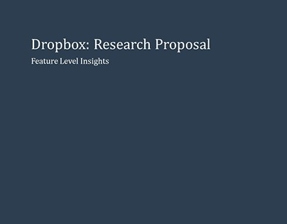 Dropbox: Research Proposal for Feature level Insights