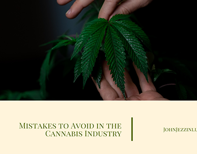 Mistakes to Avoid in the Cannabis Industry