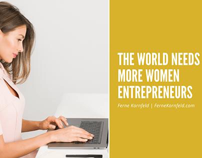 The World Needs More Women Entrepreneurs