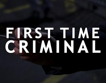 FIRST TIME CRIMINAL
