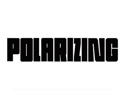 """""""Polarizing"""" - Kinetic Type"""