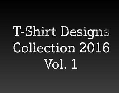 T-Shirt Designs 2016 - Vol. 1