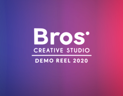 Bros Creative - Motion Reel 2020