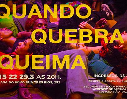 Peça Teatral, QUANDO QUEBRA QUEIMA.