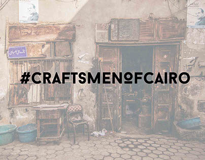 The #CraftsmenOfCairo