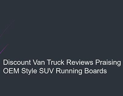 Discount Van Truck Reviews Praising OEM Style SUV
