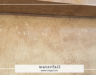 Stainless Steel Waterfalls