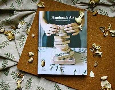 Handmade Art: Explorations in Contemporary Craft