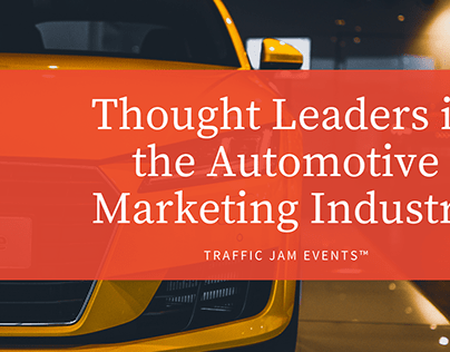 Thought Leaders in the Automotive Marketing Industry