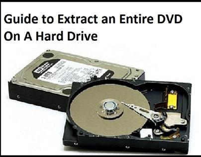 Guide to Extract an Entire DVD On A Hard Drive