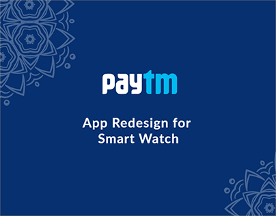 Paytm App Redesign for Apple smartwatch | Case Study