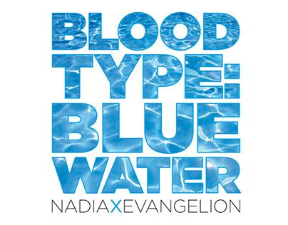 Blood Type: Blue Water - Nadia x Evangelion