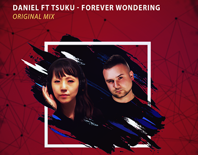 Daniel-ft-Tsuku-forever-wondering (Poster Design)