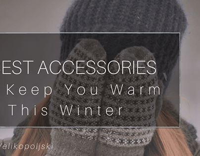 Best Accessories to Keep You WArm This Winter
