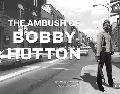 THE AMBUSH OF BOBBY HUTTON Website Design & UX Project