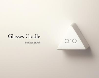 Glasses  Cradle