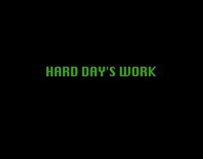 Hard Day's Work
