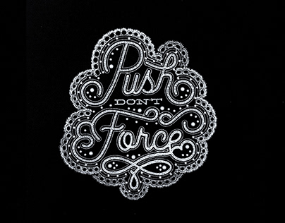 Push, Don't Force