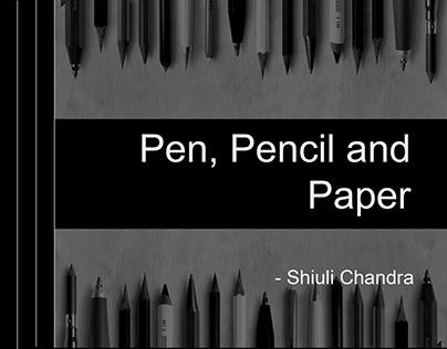 Pen, paper and pencil.