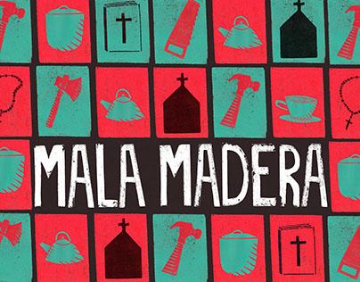 MALA MADERA | Afiche de teatro | Diseño Gabriele 2