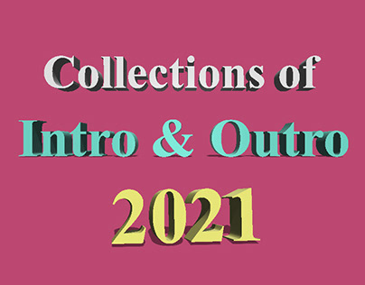 Collections of Intro and Outro 2021
