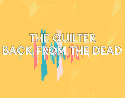 Back From The Dead by The Quilter - Music Video